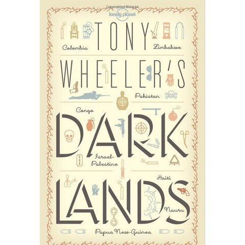 Lonely Planet Tony Wheeler's Dark Lands