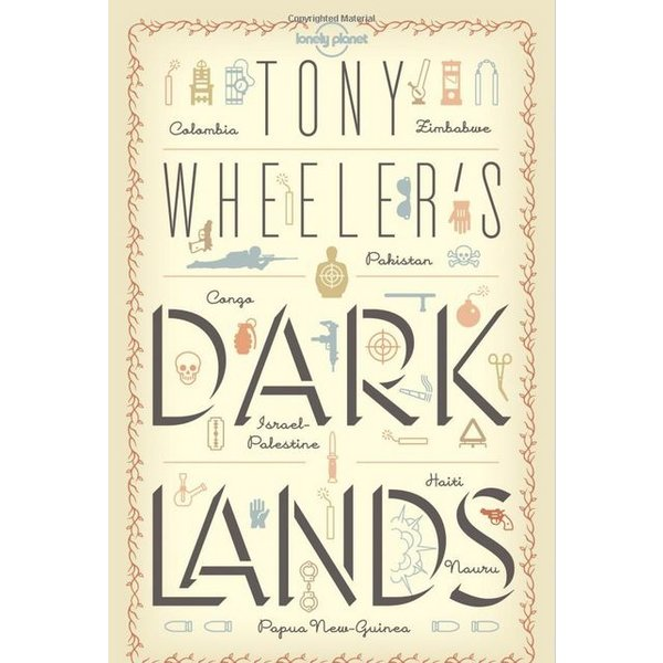 Lonely Planet Lonely Planet Tony Wheeler's Dark Lands
