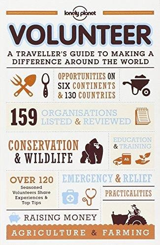 Lonely Planet Lonely Planet Volunteer 3rd Ed.: A Traveller's Guide to Making a Difference Around the World
