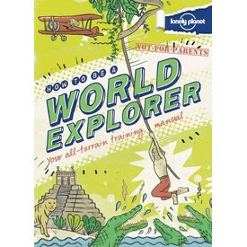 Lonely Planet Lonely Planet Not For Parents How to be a World Explorer