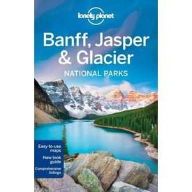Lonely Planet Lonely Planet  Banff, Jasper & Glacier National Parks Guide