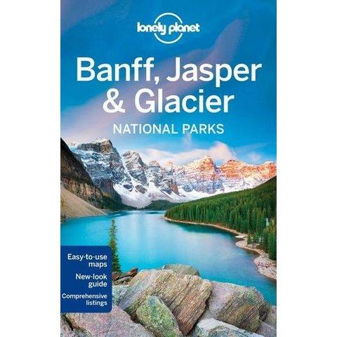 Lonely Planet  Banff, Jasper & Glacier National Parks Guide