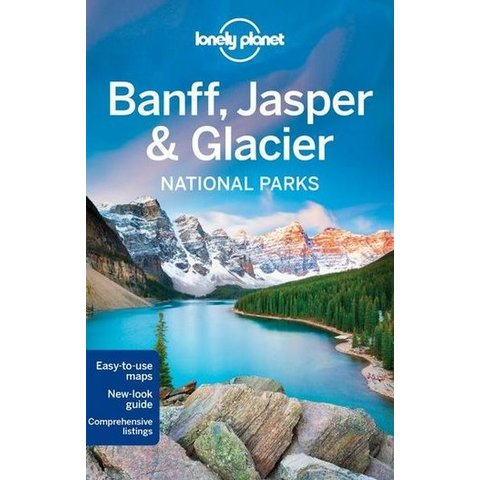 Lonely Planet  Banff, Jasper & Glacier National Parks Guide