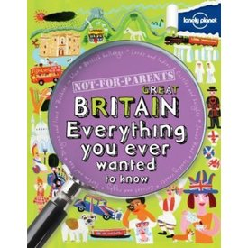 Lonely Planet Lonely Planet Not For Parents: Great Britain (North & Latin America Edition)