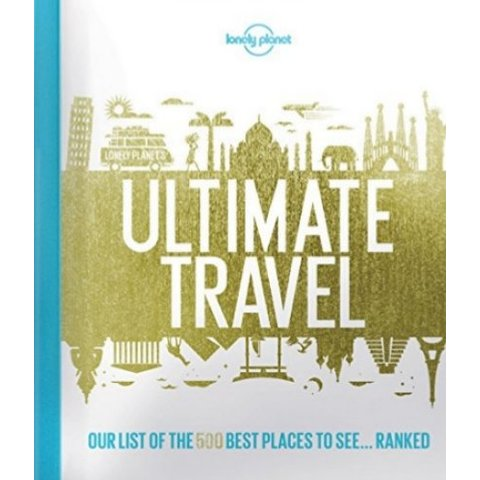 Lonely Planet's Ultimate Travel List