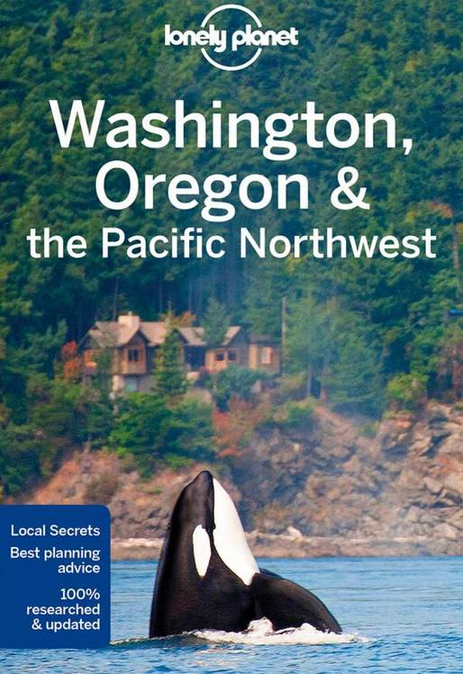 Lonely Planet Lonely Planet Washington, Oregon & the Pacific Northwest