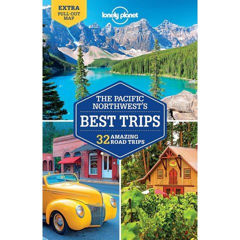 Lonely Planet The Pacific Northwest's Best Trips