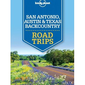 Lonely Planet SAN ANTONIO RLonely Planet San Antonio, Austin & Texas Backcountry Road Trips 1st Ed. OAD TRIPS - LP