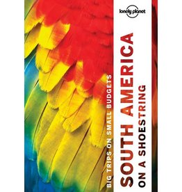 Lonely Planet Lonely Planet South America on a shoestring 13th Ed.