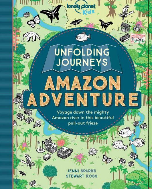 Lonely Planet Lonely Planet Kids Unfolding Journeys Amazon Adventure