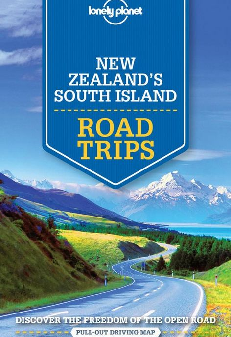 Lonely Planet Lonely Planet New Zealand's South Island Road Trips