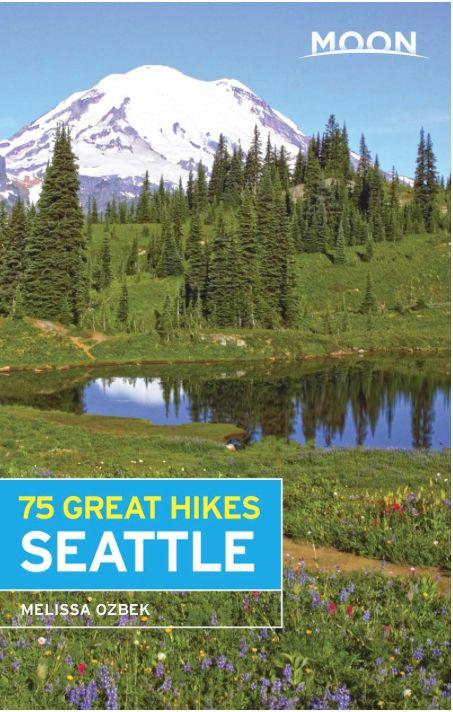 Moon Moon Seattle 75 Great Hikes - 1st Ed