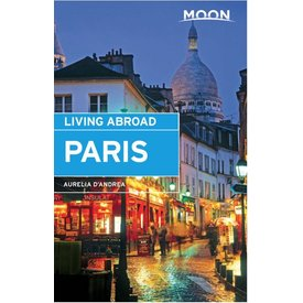 Moon Moon Living Abroad in Paris - 1st Ed