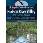 North Country Books, Inc. A Kayaker's Guide to the Hudson River Valley