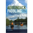 North Country Books Inc. Adirondack Paddling: 60 Great Flatwater Adventures