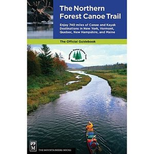 North Country Books, Inc. The Northern Forest Canoe Trail Official Guide Book