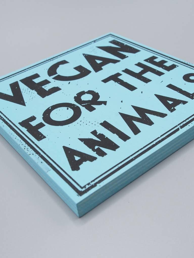 "Vegan for the Animals 6"" Wood Screenprint"