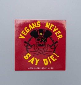 Vegans Never Say Die Sticker