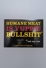 Humane Meat is Yuppie Bullshit Red/Yellow Sticker