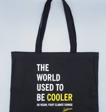 The World Used To Be Cooler Tote