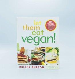 Let Them Eat Vegan! by Dreena Burton