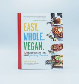 Easy. Whole. Vegan. by Melissa King