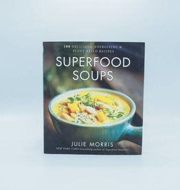 Superfood Soups by Julie Morris