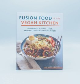 Fusion Food in the Vegan Kitchen by Joni Marie Newman