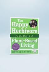The Happy Herbivore's Guide to Plant-Based Living by Lindsay Nixon