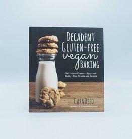Decadent Gluten-Free Vegan Baking by Cara Reed