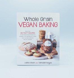 Whole Grain Vegan Baking by Celine Steen & Tamasin Noyes