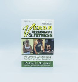 Vegan Bodybuilding & Fitness by Robert Cheeke