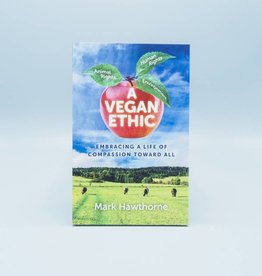 A Vegan Ethic by Mark Hawthorne