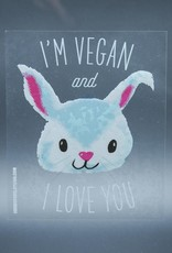 I'm Vegan and I Love You Bunny Cling