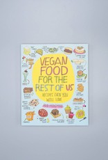Vegan Food For The Rest Of Us