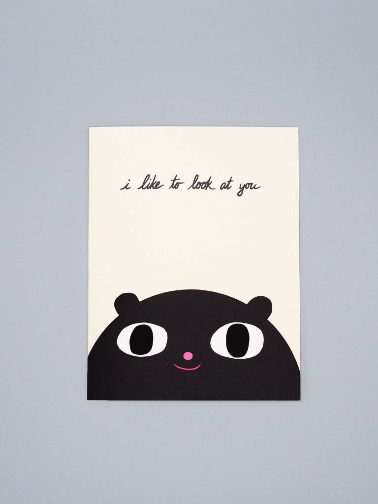 I Like to Look at You Card