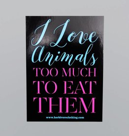 I Love Animals Too Much to Eat Them Black Sticker