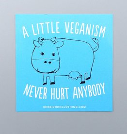 A Little Veganism Never Hurt Anybody Sticker