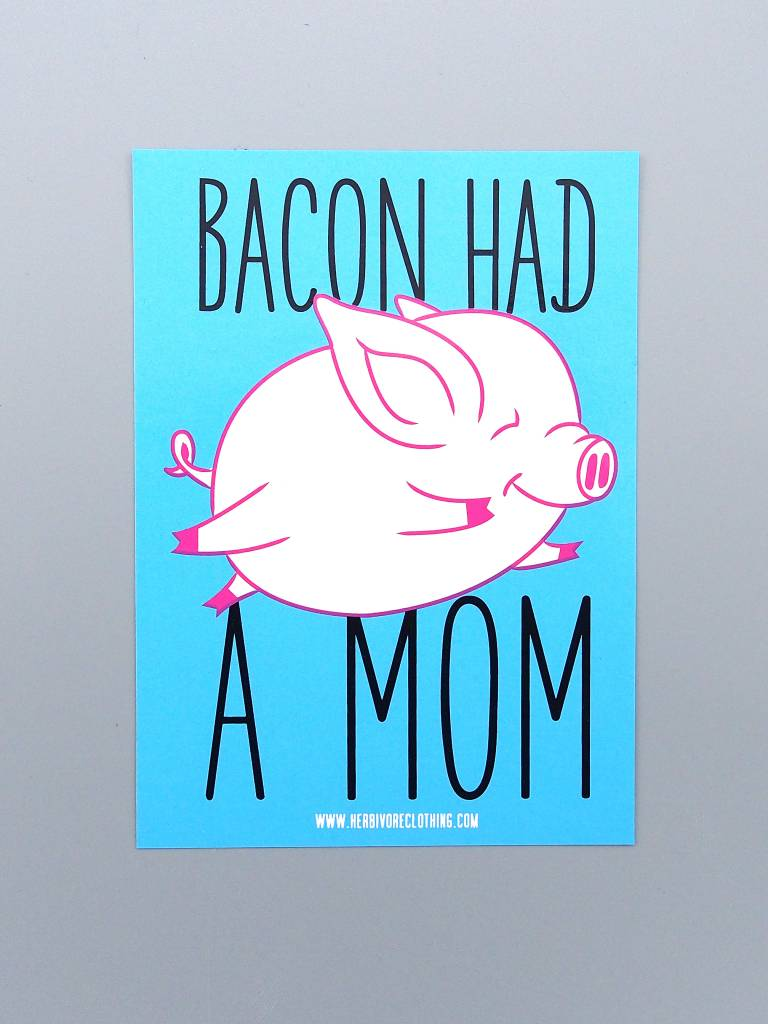 Bacon Had A Mom Sticker