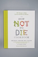 The How Not To Die Cookbook by Dr. Greger