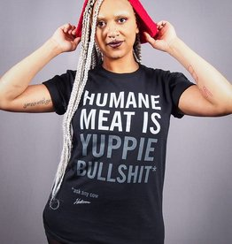Humane Meat is Yuppie Bullshit Unisex Tee