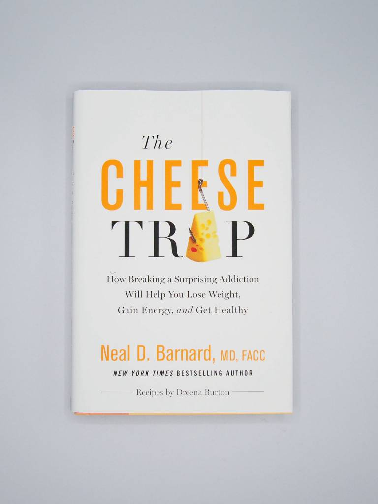 The Cheese Trap by Neal D. Barnard