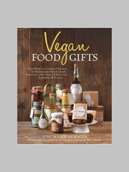 Vegan Food Gifts by Joni Marie Newman