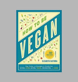 How To Be Vegan by Elizabeth Castoria