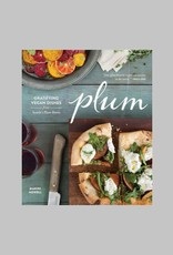 Plum - Gratifying Dishes from Seattle's Plum Bistro by Makini Howell