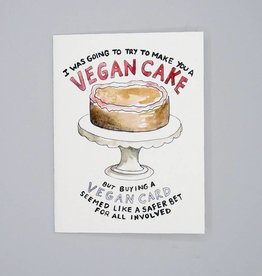 I Was Going to Make You a Vegan Cake Card