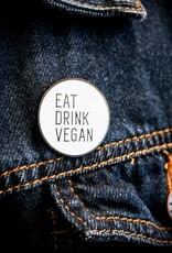 Eat Drink Vegan Enamel Pin