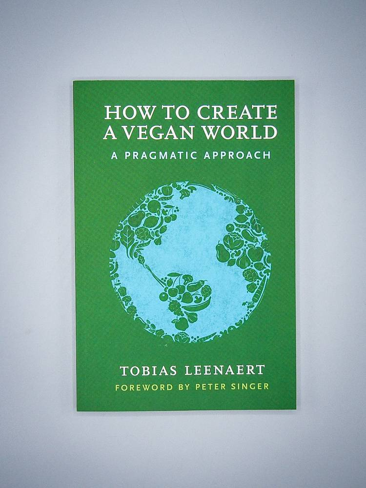 How To Create A Vegan World by Tobias Leenaert