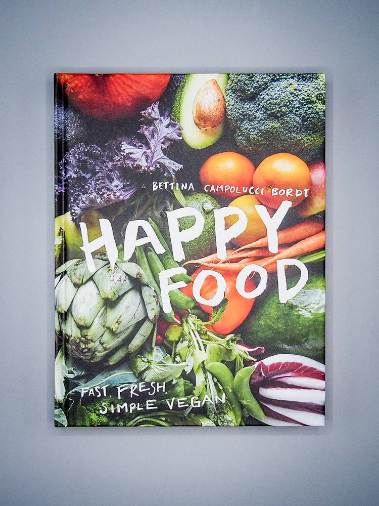 Happy Food: Fast, Fresh, Simple Vegan by Bettina Campolucci Bordi