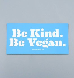Be Kind. Be Vegan. Bumper Sticker